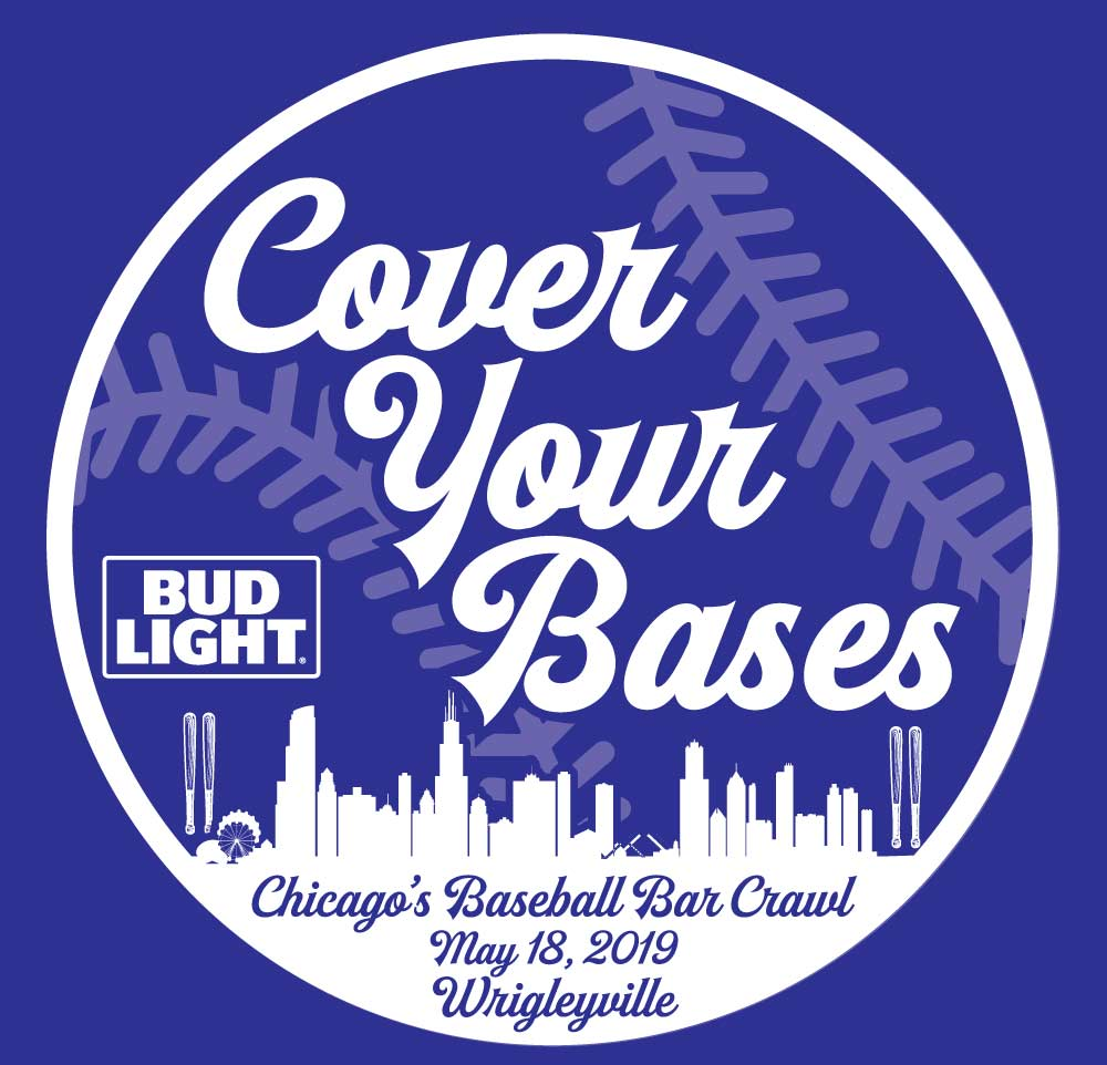 COVER YOUR BASES - Baseball Bar Crawl Tee Shirt, Wrigleyville TBOX Pub Crawl, Festa Parties