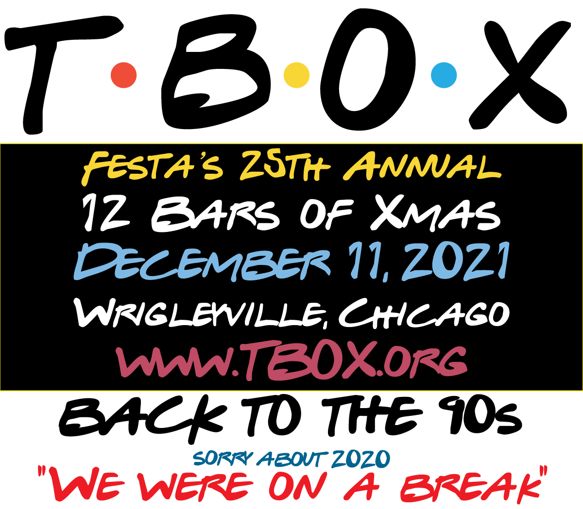 TBOX 2021 - #TBOX2021 - TBOX2021 - Chicago Twelve Bars of Xmas - 90s Themed - 1990s Bar Crawl in Wrigleyville, Chicago Christmas Bar Crawl