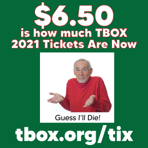 TBOX Tickets $6.50 June 10-13