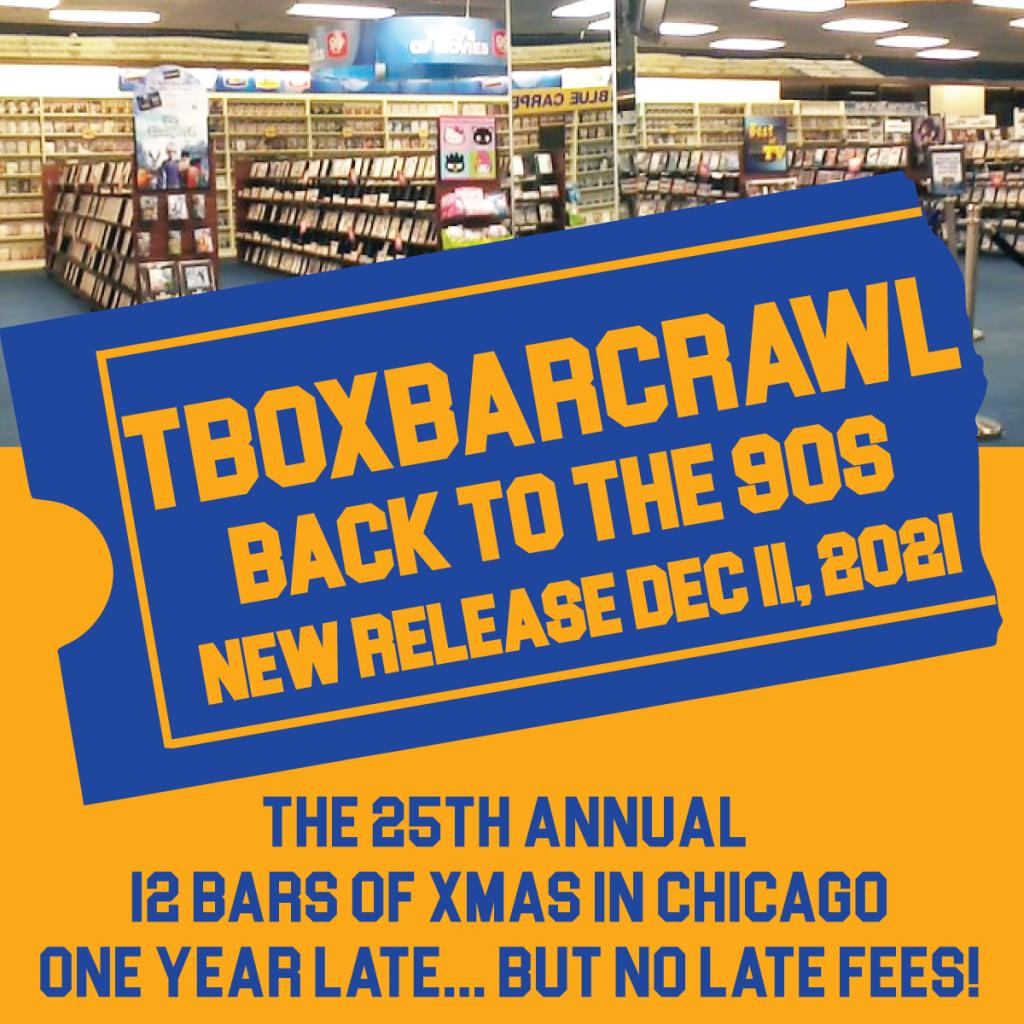 TBOX2021 - 12 Bars of Xmas Chicago Christmas Bar Crawl - 90s Themed Pub Crawl