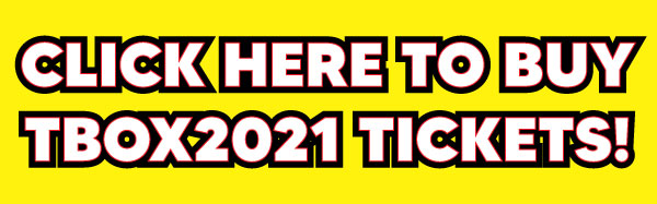 Click Here Button to Buy TBOX 2021 Tickets